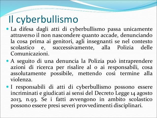 Il cyberbullismo  Secondo informazioni della Polizia delle Comunicazioni ed una indagine fatta tra adolescenti dell'Emili...