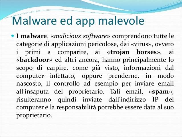 Malware ed app malevole  Con lo sviluppo della Rete e dell'uso degli smartphone sono aumentati in modo esponenziale i per...