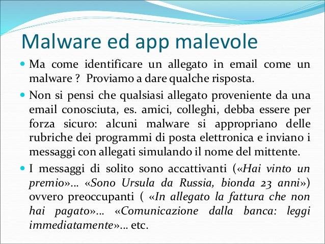 Malware ed app malevole  Gli allegati molto spesso hanno una falsa estensione. Di solito si tratta di una estensione «.ZI...