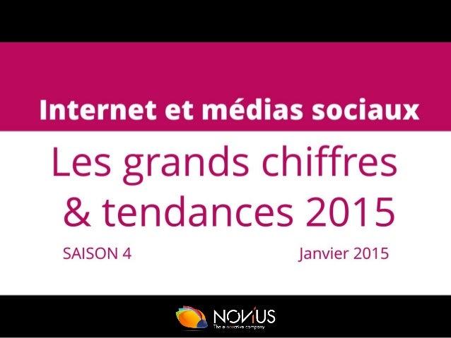Internet et médias sociaux : les grands chiffres et tendances 2015