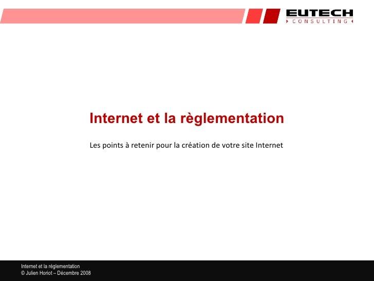 Internet et la règlementation                              Les points à retenir pour la création de votre site InternetInt...