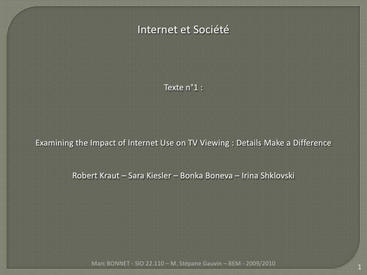 1<br />Internet et Société <br />Texte n°1 : <br />Examining the Impact of Internet Use on TV Viewing : DetailsMake a Diff...