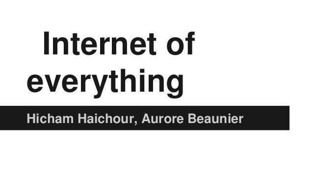 Internet of everything Hicham Haichour, Aurore Beaunier