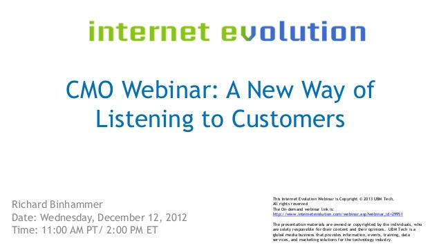 CMO Webinar: A New Way of            Listening to Customers                                     This Internet Evolution We...
