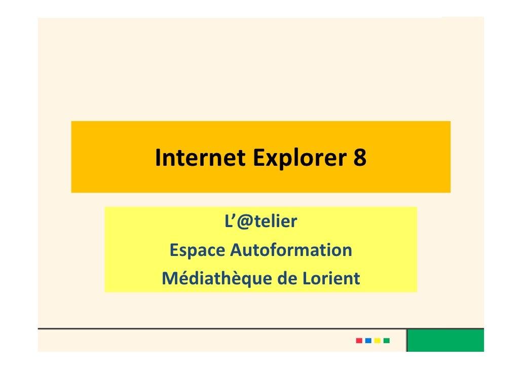 InternetExplorer8        L'@telier EspaceAutoformation MédiathèquedeLorient