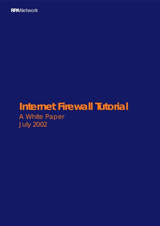 RPANetwork   Internet Firewall Tutorial   A White Paper   July 2002