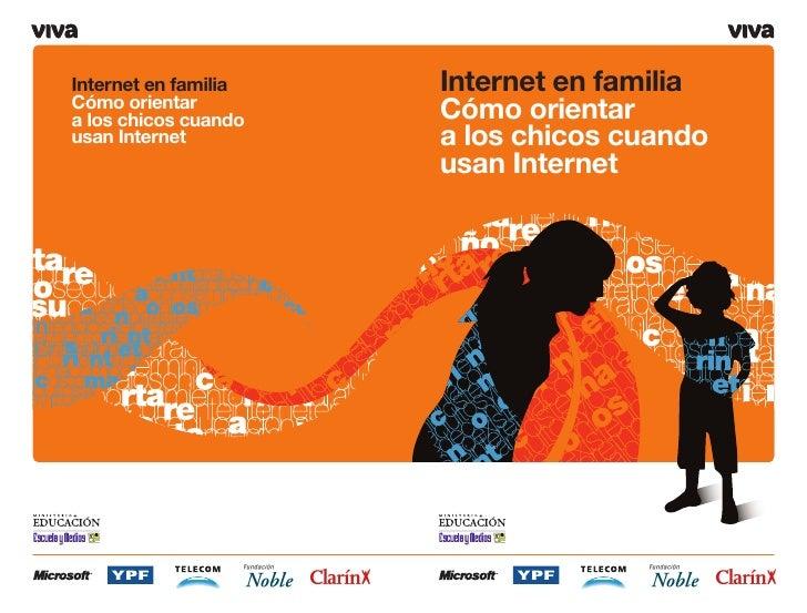 Internet en familia   Internet en familia Cómo orientar a los chicos cuando   Cómo orientar usan Internet         a los ch...