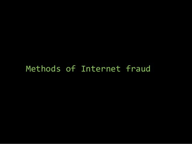 Methods of Internet fraud