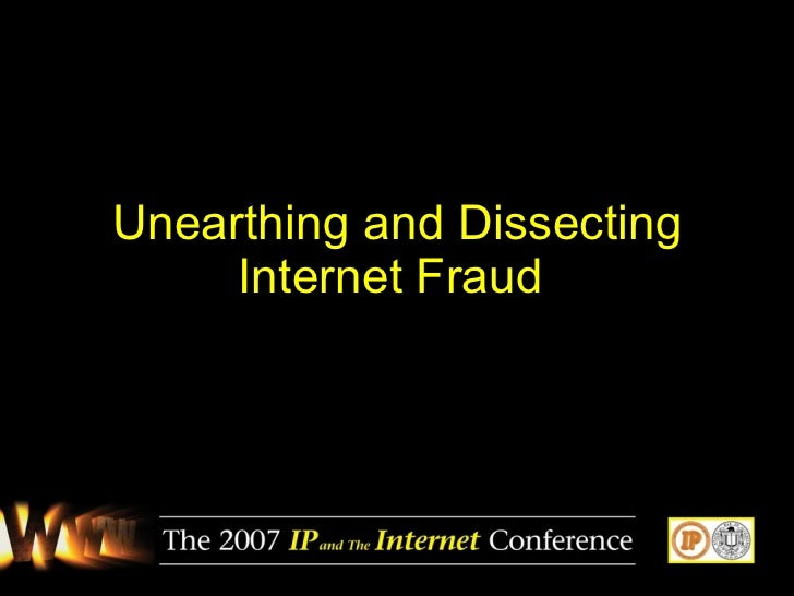 Unearthing and Dissecting Internet Fraud