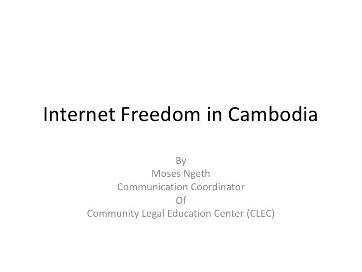 Internet Freedom in Cambodia                      By                Moses Ngeth        Communication Coordinator          ...