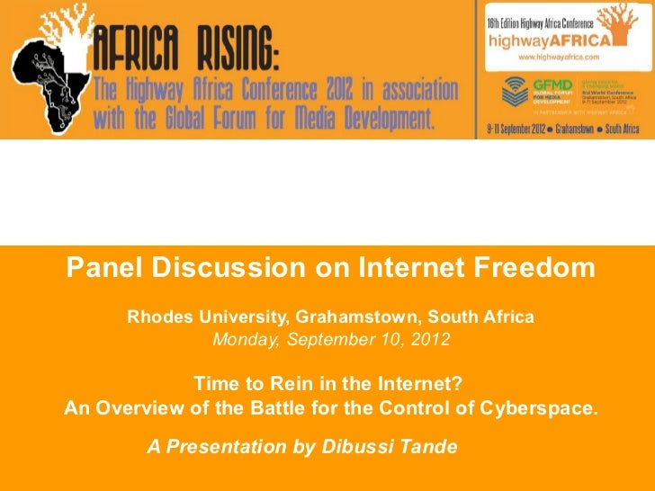 Panel Discussion on Internet Freedom      Rhodes University, Grahamstown, South Africa              Monday, September 10, ...