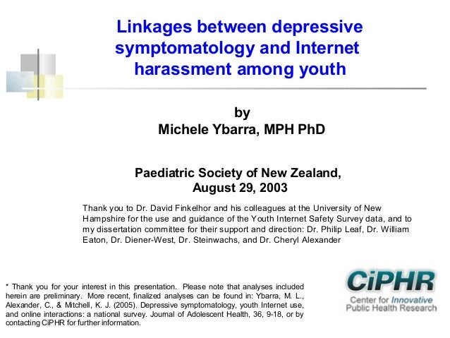 Linkages between depressive symptomatology and Internet harassment among youth by Michele Ybarra, MPH PhD Paediatric Socie...