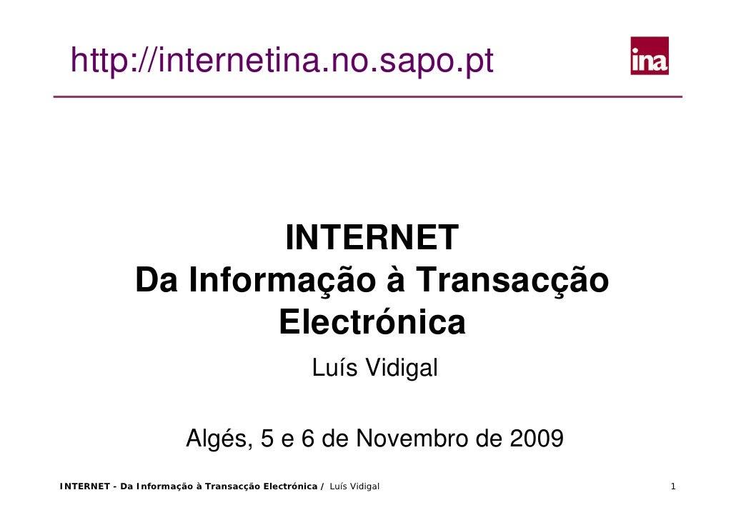 http://internetina.no.sapo.pt                            INTERNET               Da Informação à Transacção                ...