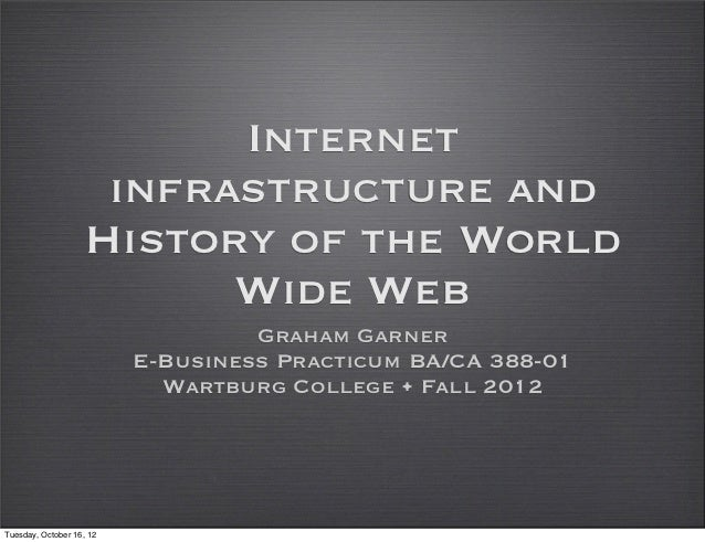 Internet                    infrastructure and                   History of the World                         Wide Web    ...