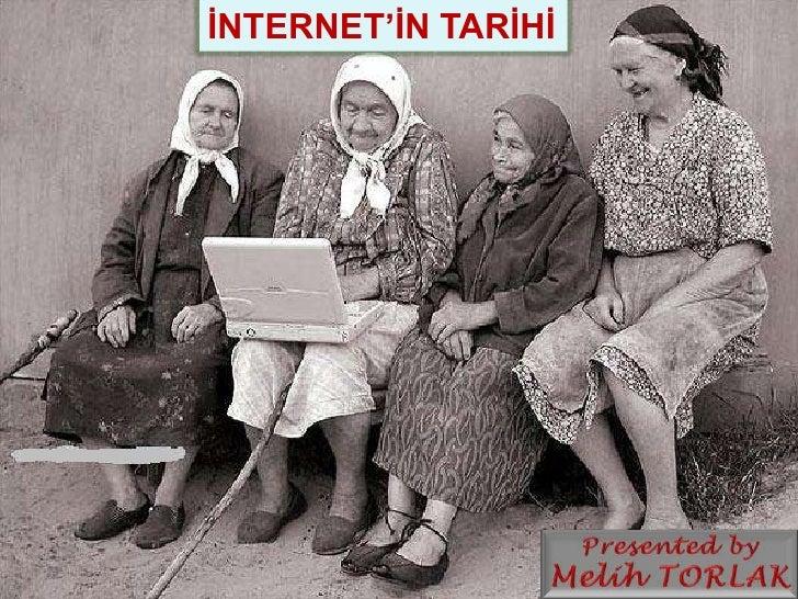İNTERNET'İN TARİHİ<br />Presented by Melih TORLAK<br />