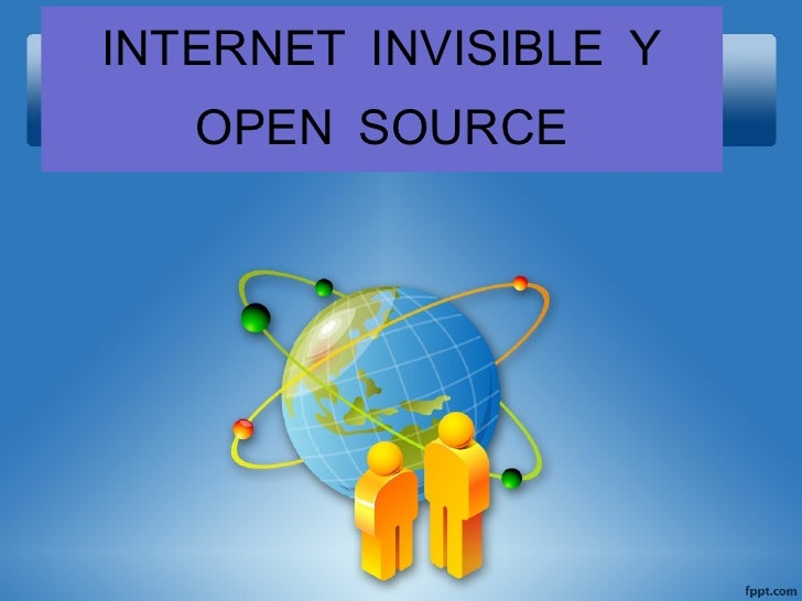 INTERNET INVISIBLE Y OPEN SOURCE