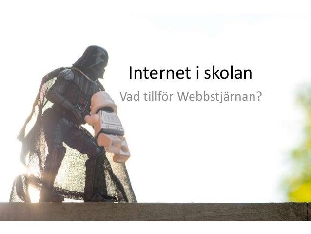 Internet i skolan Vad tillför Webbstjärnan?