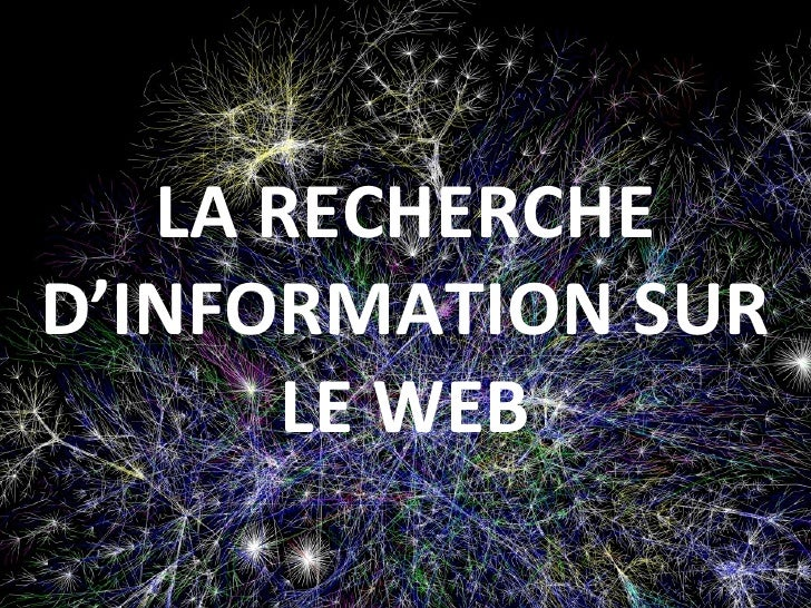 LA RECHERCHE D'INFORMATION SUR LE WEB