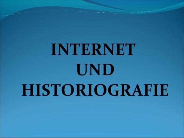 INTERNET UND HISTORIOGRAFIE