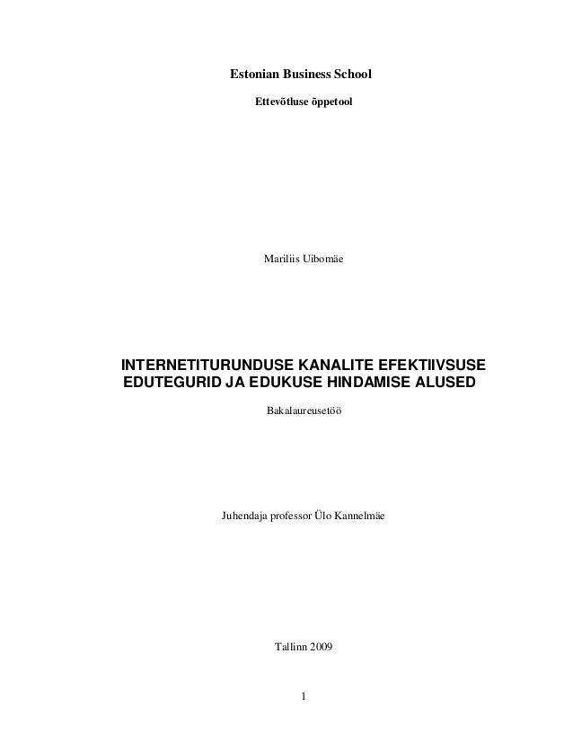 Estonian Business School                 Ettevõtluse õppetool                   Mariliis UibomäeINTERNETITURUNDUSE KANALIT...