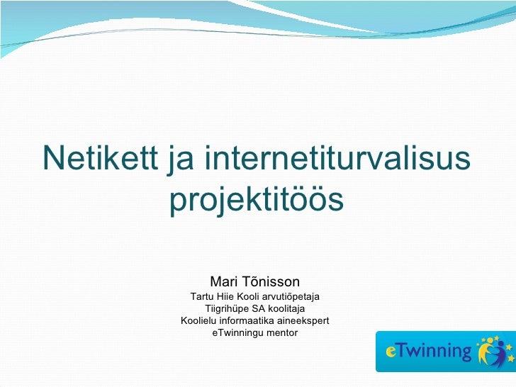 Mari Tõnisson Tartu Hiie Kooli arvutiõpetaja Tiigrihüpe SA koolitaja Koolielu informaatika aineekspert eTwinningu mentor N...