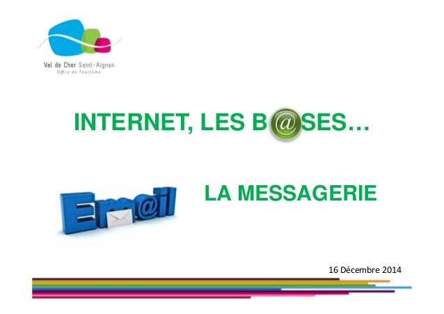 INTERNET, LES B SES… LA MESSAGERIE 16 Décembre 2014