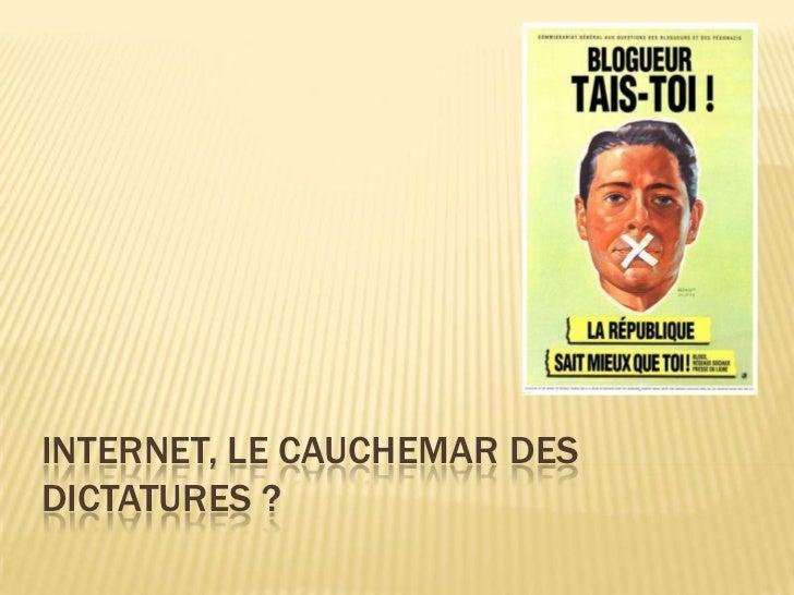 INTERNET, LE CAUCHEMAR DESDICTATURES ?