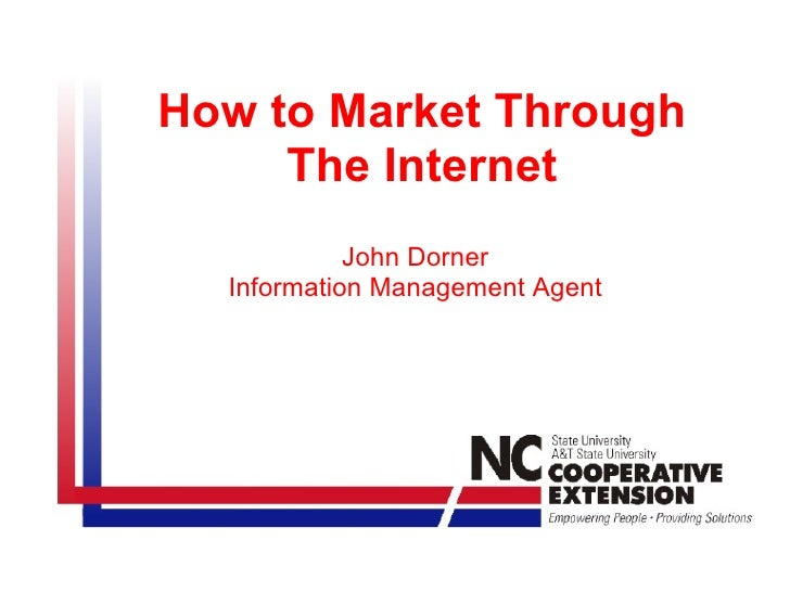 How to Market Through The Internet John Dorner Information Management Agent