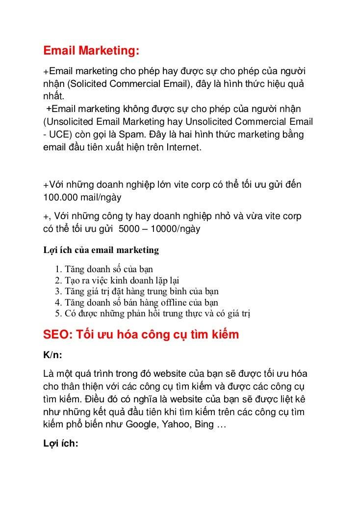 Email Marketing:+Email marketing cho phép hay được sự cho phép của ngườinhận (Solicited Commercial Email), đây là hình thứ...
