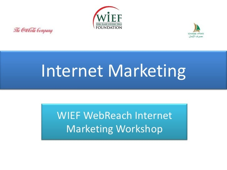 Internet Marketing WIEF WebReach Internet  Marketing Workshop