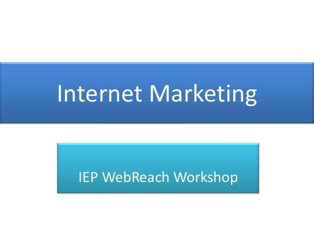 Internet Marketing IEP WebReach Workshop