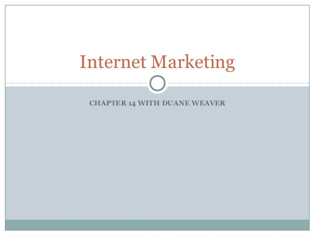 CHAPTER 14 WITH DUANE WEAVER Internet Marketing