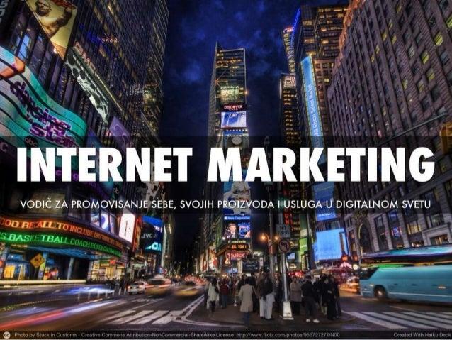 Internet marketing: vodič za promovisanje sebe, svojih proizvoda i usluga u digitalnom svetu