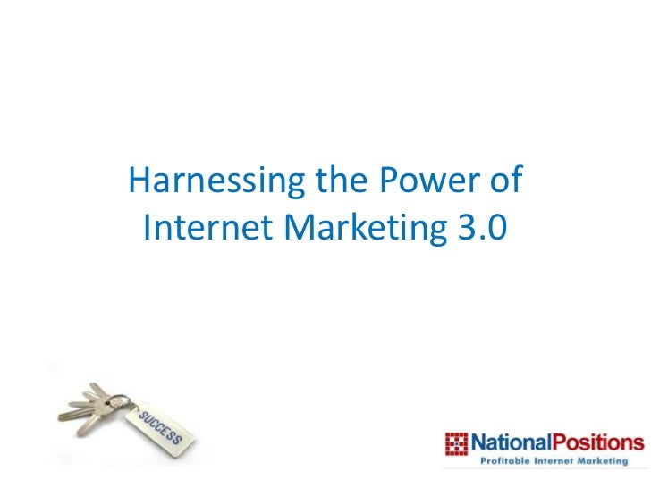 Harnessing the Power of Internet Marketing 3.0 <br />