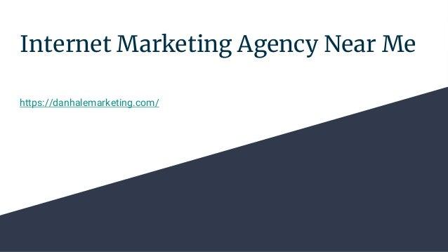 Internet Marketing Agency Near Me https://danhalemarketing.com/