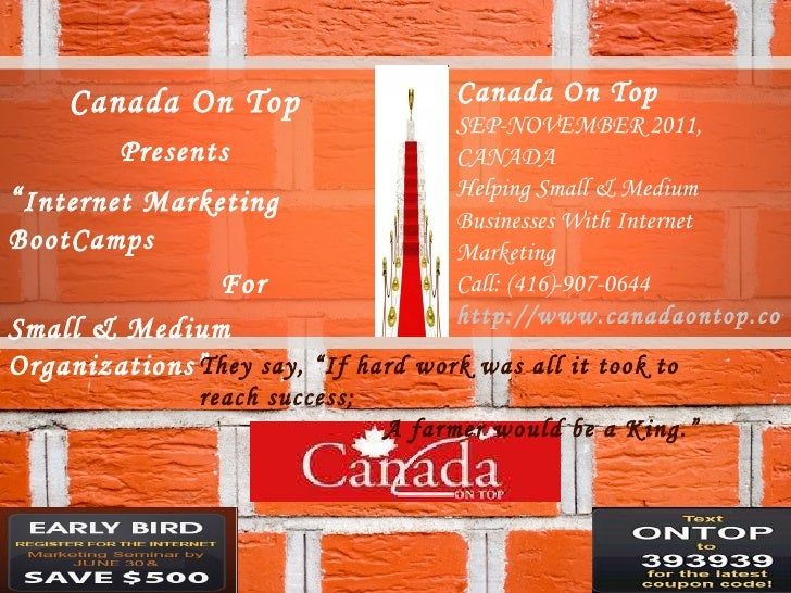 "Canada On Top Presents "" Internet Marketing BootCamps  For  Small & Medium Organizations"" Canada On Top SEP-NOVEMBER 2011,..."