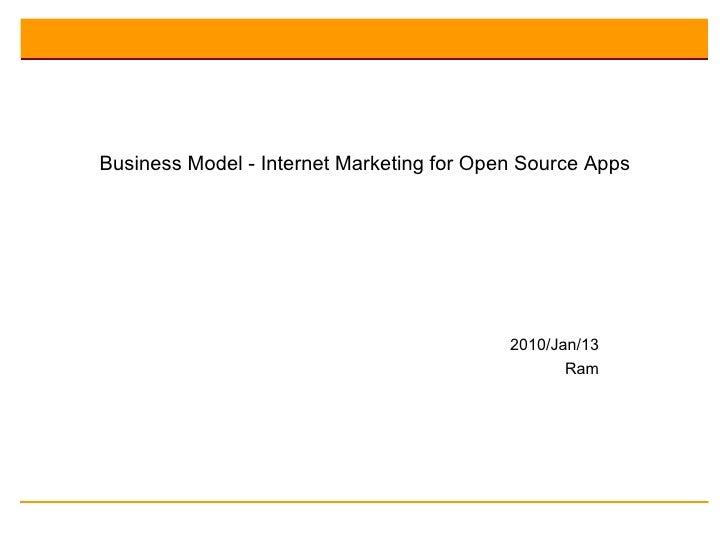 Business Model - Internet Marketing for Open Source Apps 2010/Jan/13 Ram