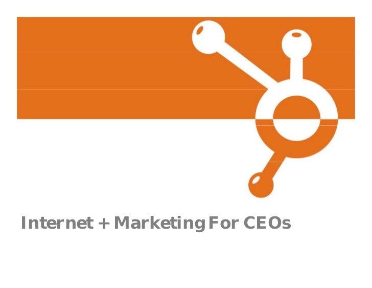 Internet + Marketing For CEOs