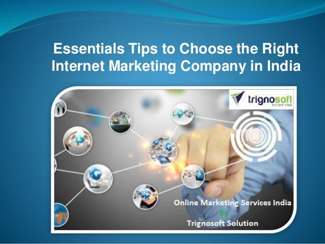 Essentials Tips to Choose the Right Internet Marketing Company in India