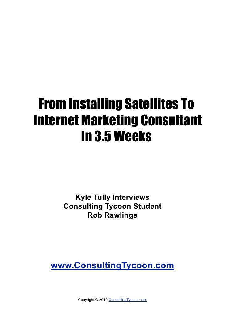 From Installing Satellites To Internet Marketing Consultant          In 3.5 Weeks           Kyle Tully Interviews      Con...