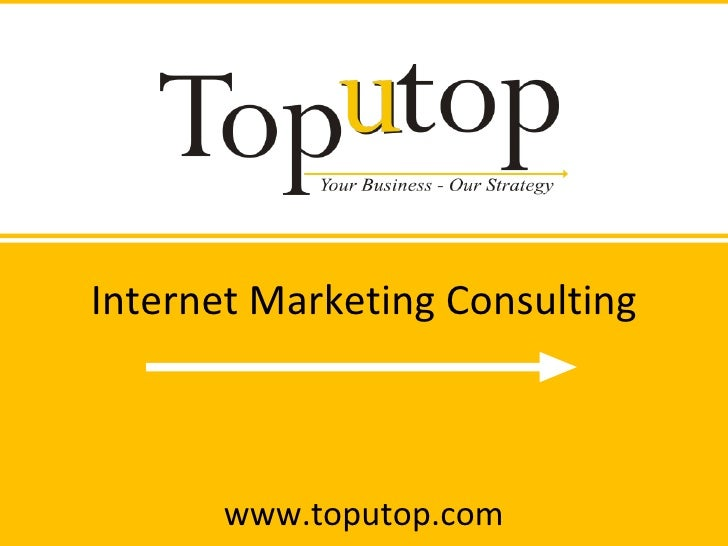 Internet Marketing Consulting www.toputop.com