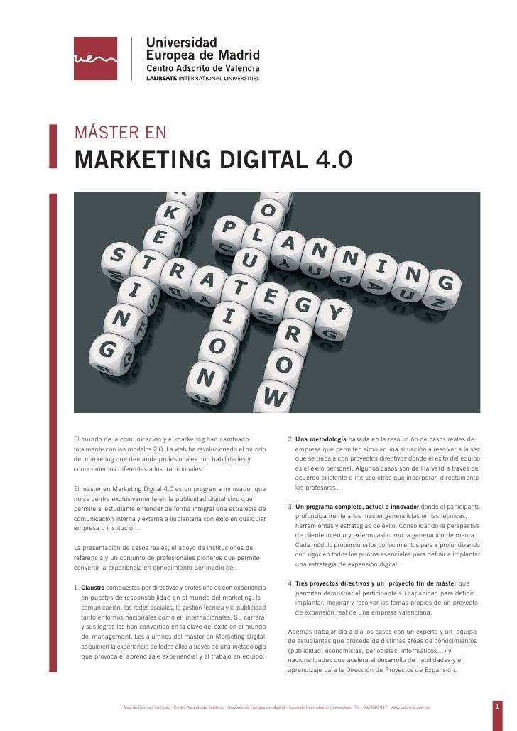 MÁSTER ENMARKETING DIGITAL 4.0El mundo de la comunicación y el marketing han cambiado                                     ...