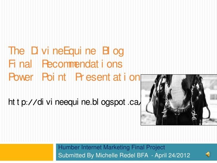 The D vi neEqui ne Bl og       iFi nal R ecom endat i ons             mPow Poi nt Pr esent at i on    erht t p://di vi nee...