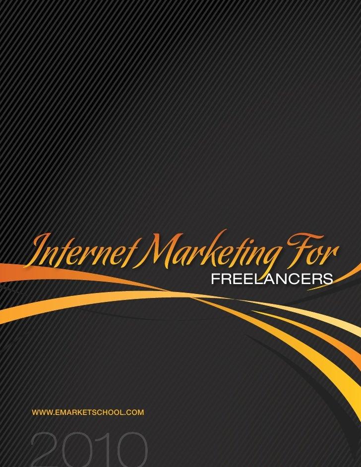 Internet Marketing For  Freelancers     www.eMarketSchool.coM