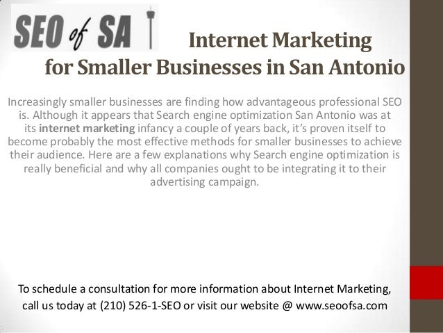 Internet Marketing       for Smaller Businesses in San AntonioIncreasingly smaller businesses are finding how advantageous...
