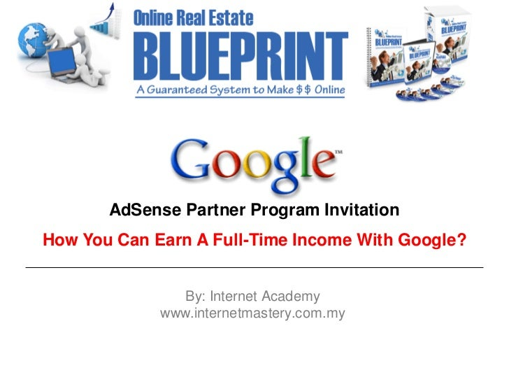 AdSense Partner Program InvitationHow You Can Earn A Full-Time Income With Google?                By: Internet Academy    ...