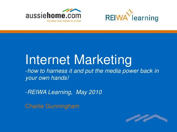Internet Marketing<br /><ul><li>how to harness it and put the media power back in your own hands!