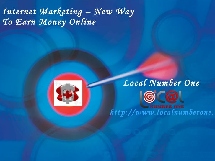 Internet Marketing – New Way  To Earn Money Online Local Number One http://www.localnumberone.com