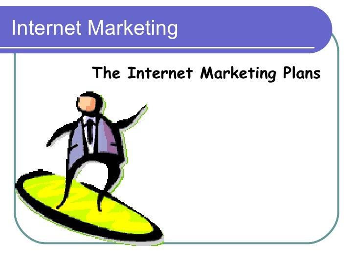 Internet Marketing The Internet Marketing Plans