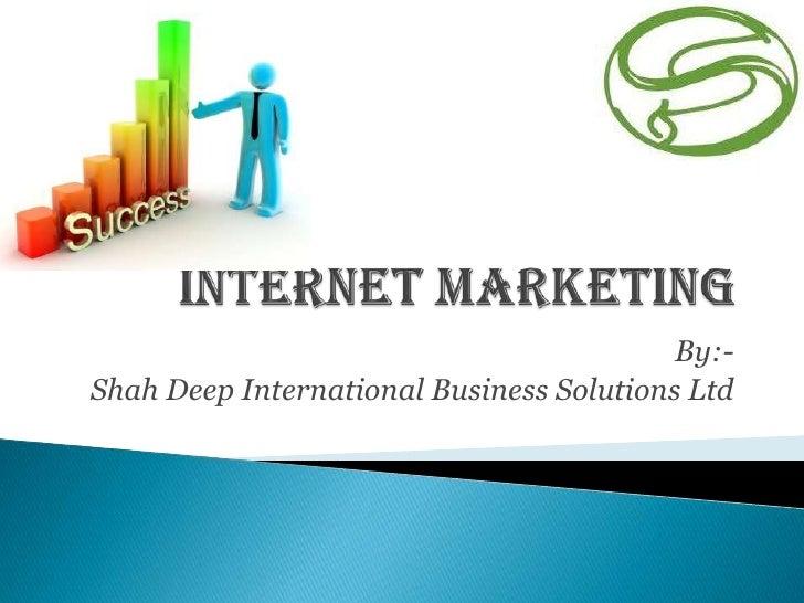 By:-Shah Deep International Business Solutions Ltd